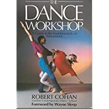 The Dance Workshop: A Guide to the Fundamentals of Movement