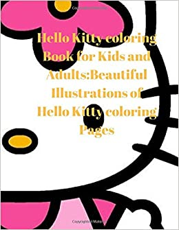 Hello Kitty Coloring Book For Kids And Adults Beautiful