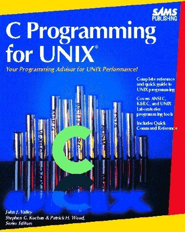 C Programming for Unix by John Valley (1992-11-03) by Sams Publishing