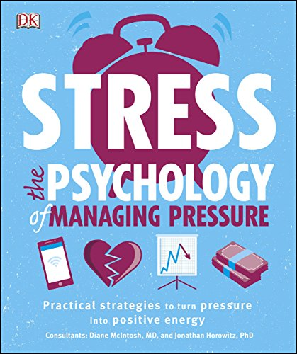 Stress The Psychology of Managing Pressure: Practical Strategies to turn Pressure into Positive Energy cover