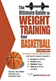 img - for The Ultimate Guide to Weight Training for Basketball (Ultimate Guide to Weight Training: Basketball) book / textbook / text book
