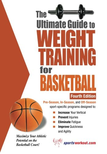 The Ultimate Guide to Weight Training for Basketball (Ultimate Guide to Weight Training: Basketball) ()