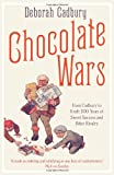 Chocolate Wars: From Cadbury to Kraft: 200 years of Sweet Success and Bitter Rivalry