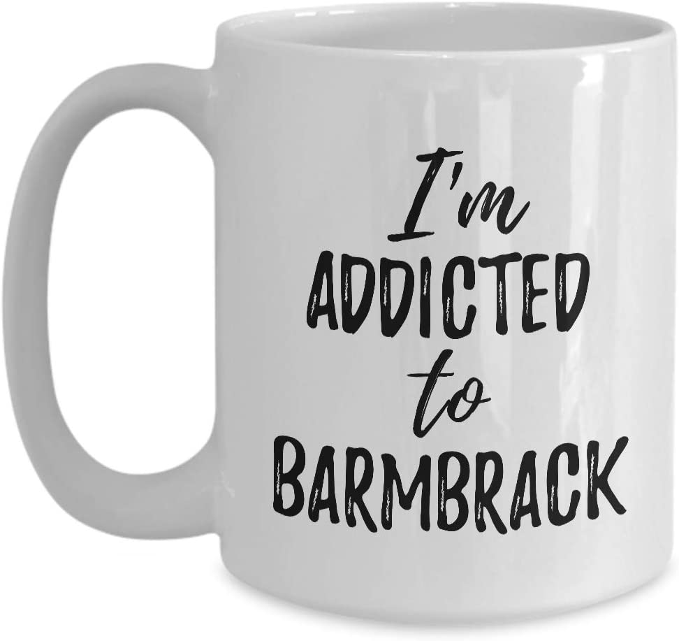 I'm Addicted To Barmbrack Mug Funny Food Lover Gift Coffee Tea Cup Large 15 oz