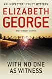 With No One As Witness by Elizabeth George front cover