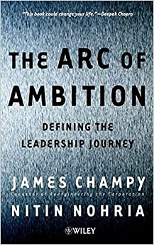 The Arc of Ambition: Defining the Leadership Journey by James Champy (2001-08-30)