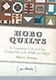 Hobo Quilts - A Companion CD of Files Compatible with EQ6 and EQ7: 55+ Original Blocks Based on the Secret Language of Riding the Rails