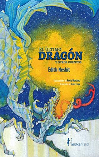 El último dragón y otros cuentos (Nórdica Infantil) (Spanish Edition)