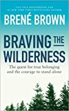 Books : Braving the Wilderness: The quest for true belonging and the courage to stand alone (Paperback)【2017】by Brené Brown (Author) [1869]