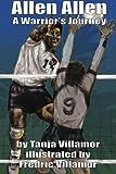 Allen Allen - A Warrior's Journey, Tanja Villamor, 1466353112