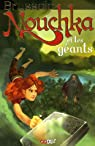 Nouchka, tome 1 : Nouchka et les géants par Brussolo