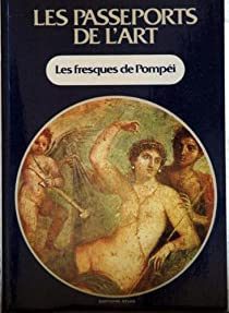 Les Passeports de l'art Tome 13 : Les Fresques de Pompéi par de l'art