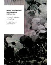 Media and Protest Logics in the Digital Era: The Umbrella Movement in Hong Kong