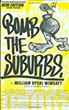 Bomb the Suburbs, William Upski Wimsatt, 1887128964
