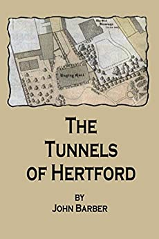 The tunnels of Hertford by [Barber, John]