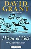 Viva el Vet!, David Grant, 0708994008