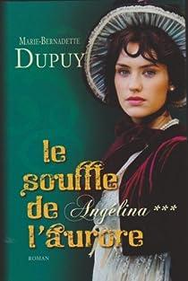 Angélina, tome 3 : La force de l'aurore par Dupuy
