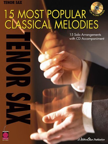 Read Online 15 Most Popular Classical Melodies: Tenor Sax PDF