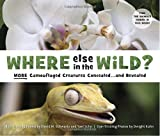 Where Else in the Wild?: More Camouflaged Creatures Concealed. . .and Revealed