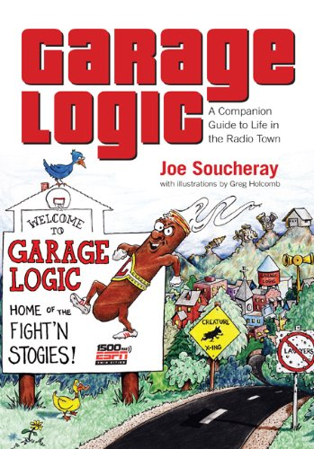 Garage Logic - A Companion Guide to Life in the Radio Town
