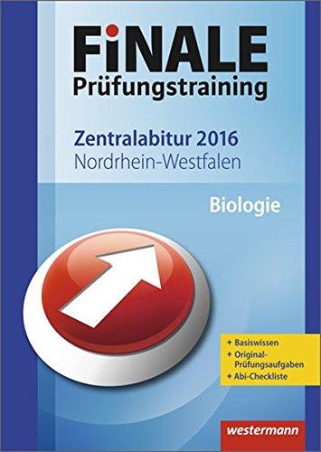 Finale - Prüfungstraining Zentralabitur Nordrhein-Westfalen: Abiturhilfe Biologie 2016