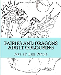 Amazon Fairies And Dragons Adult Colouring Book With Artist Lee Volume 1 9781522778233 Ms Pryke Books