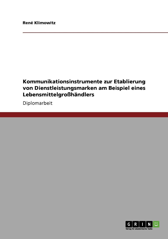 Download Kommunikationsinstrumente zur Etablierung von Dienstleistungsmarken am Beispiel eines Lebensmittelgroßhändlers (German Edition) PDF