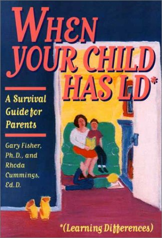 When Your Child Has Ld: A Survival Guide for Parents (Learning Differences : A Survival Guide for Parents)