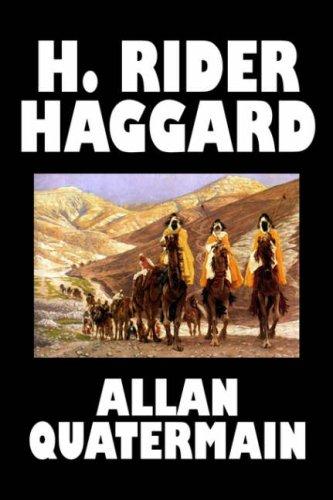 Allan Quatermain by H. Rider Haggard, Fiction, Fantasy, Classics, Action & Adventure