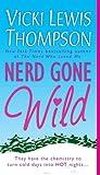Nerd Gone Wild, Vicki Lewis Thompson, 0312940203