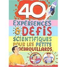 40 EXPERIENCES & DEFIS SCIENTIFIQUES..