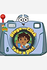 Diego and Click Take a Pic! (Go, Diego, Go!) Board book