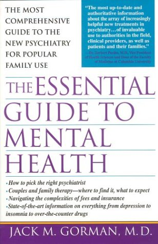 The Essential Guide To Mental Health: The most comprehensive guide to the new pschiatry for popular family - Jack Gorman