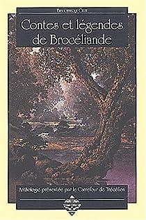 Contes et légendes de Brocéliande par Carrefour de Trécélien