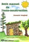 Petit manuel de l'auto-construction par Tanguay