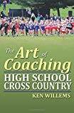 The Art of Coaching High School Cross Country
