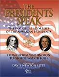 img - for The Presidents Speak: The Inaugural Addresses of the American Presidents from George Washington to George W. Bush book / textbook / text book
