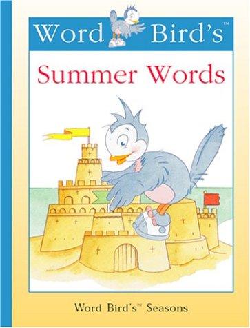 Read Online Word Bird's Summer Words (New Word Bird Library Word Birds Seasons) pdf