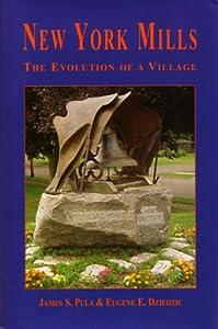 New York Mills: The Evolution of a Village