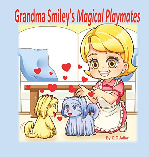Grandma Smiley's Magical Playmates: A family story of love between the generations. Grandma Smiley loves her grandchildren and uses her special powers ... in caring for their (My Magic Muffin - Magic Muffin