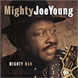 Mighty Man by Mighty Joe Young (1997-05-06)