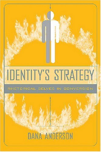 Identitys Strategy: Rhetorical Selves in Conversion (Studies in Rhetoric/Communication)