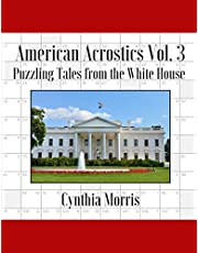 American Acrostics Volume 3: Puzzling Tales from the White House
