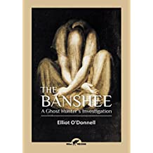 The Banshee: A Ghost Hunter's Investigation
