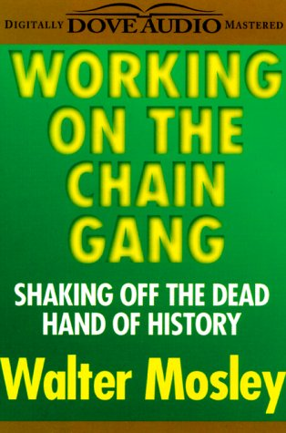 Download Working on the Chain Gang: Shaking Off the Dead Hand of History (Library of Contemporary Thought) PDF