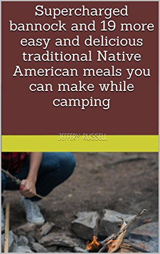 Supercharged bannock and 19 more easy and delicious traditional Native American meals you can make while camping