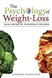 The Psychology Of Weight-Loss: Gain Control of Your