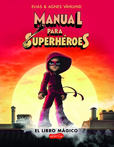 Manual para superhéroes(HarperKids) por Elias Våhlund,Agnes Våhlund,Carmen Montes