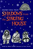 img - for Shadows from the Singing House book / textbook / text book