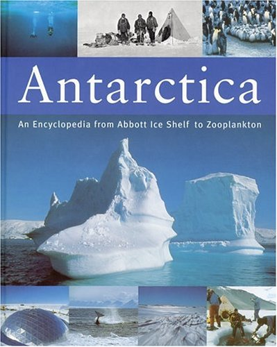 Antarctica: An Encyclopedia from Abbott Ice Shelf to Zooplankton